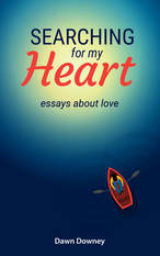 Searching for My Heart: Essays about Love